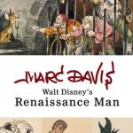 マーク・デイヴィス「Walt Disney's Renaissance Man」